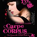 Carpe Corpus: The Morganville Vampires, Book 6 Audiobook by Rachel Caine Narrated by Katherine Fenton