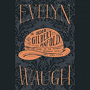 Ordeal of Gilbert Pinfold | [Evelyn Waugh]