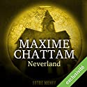 Neverland (Autre Monde 6) Audiobook by Maxime Chattam Narrated by Isabelle Miller, Hervé Lavigne