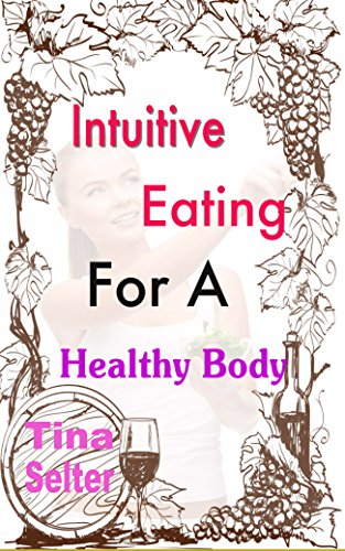 intuitive-eating-for-a-healthy-body-how-to-follow-the-principles-of-overcome-eating-disorders-eating