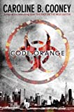 Code Orange (0307976149) by Cooney, Caroline B.