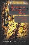 Steven W. Pollard Phd Dangerous, Deceptive Webs: A Dangerously Erotic Thriller