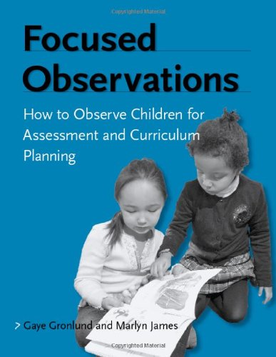 Focused Observations: How to Observe Children for...