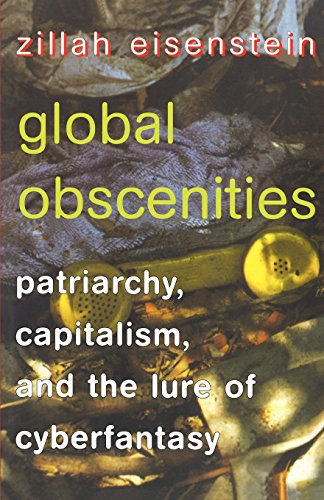 Global Obscenities: Patriarchy, Capitalism, and the Lure of Cyberfantasy