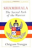 Shambhala: The Sacred Path of the Warrior (1570621284) by Trungpa, Chogyam