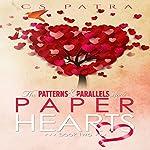 Paper Hearts: The Patterns & Parallels Saga, Book 2   CS Patra
