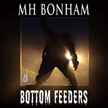 Bottom Feeders Audiobook by M.H. Bonham Narrated by Chance Hartman