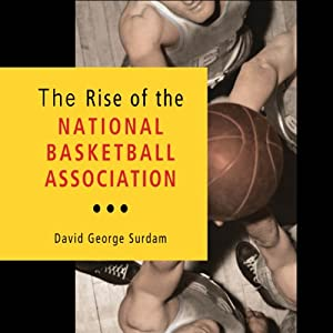 The Rise of the National Basketball Association Audiobook