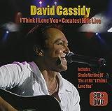 I Think I Love You: Greatest H David Cassidy