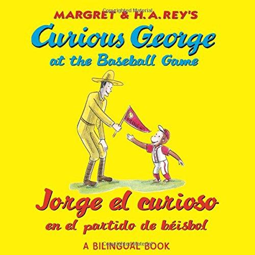 Jorge El Curioso En El Partido de Beisbo/Curious George at the Baseball Game (Bilingual Edition)