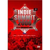 INDIE SUMMIT 2006.12.31 KOURAKUEN HALL [DVD]