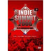 INDIE SUMMIT 2006.12.31 KOURAKUEN HALL [DVD]