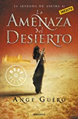 La amenaza del desierto / Desert's Thread: La Leyenda de Ayesha / The Legend of Ayesha (Spanish Edition)