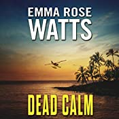 Dead Calm: The Coastal Suspense Series, Book 1 | [Emma Rose Watts]