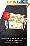 Concierge Confidential: The Gloves Come Off--and the Secrets Come Out! Tales from the Man Who Serves Millionaires, Moguls, and Madmen