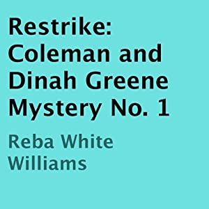 Restrike: A Coleman and Dinah Greene Mystery, Book 1 | [Reba White Williams]