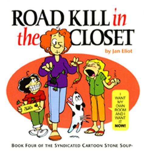 Road Kill in the Closet (Stone Soup (Four Panel Press))