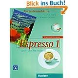 Espresso 1 erweiterte Ausgabe: Ein Italienischkurs / Lehr- und Arbeitsbuch mit Audio-CD: Ein Italienischkurs /...