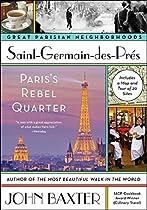 SAINT-GERMAIN-DES-PRES: PARIS'S REBEL QUARTER (GREAT PARISIAN NIEGHBORHOODS)