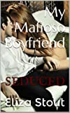 img - for Seduced: My Mafioso Boyfriend, Part 1 book / textbook / text book