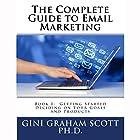 The Complete Guide to Email Marketing, Book 1: Getting Started Hörbuch von Gini Graham Scott Gesprochen von: Tim Titus
