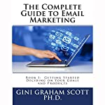 The Complete Guide to Email Marketing, Book 1: Getting Started | Gini Graham Scott