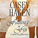 Falling in Fiji: A Falling in Paradise Novel, Book 1 Audiobook by Casey Hagen Narrated by Russell Lord