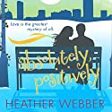 Absolutely, Positively: A Lucy Valentine Novel Audiobook by Heather Webber Narrated by Dina Pearlman