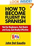 How To Become Fluent In Spanish: Not...
