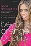img - for Beyond Orange County: A Housewives Guide to Faith and Happiness book / textbook / text book