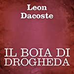 Il boia di Drogheda [The Executioner of Drogheda] | Leon Dacoste