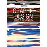 Graphic Design for the 21st Century: 100 of the World's Best Graphic Designersby Charlotte Fiell