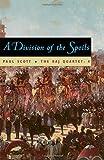 A Division of Spoils (Repr of 1975 Ed) (Raj Quartet/Paul Scott, 4) (Phoenix Fiction) (0226743446) by Scott, Paul