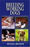 img - for Breeding Working Dogs book / textbook / text book