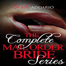 Mail Order Bride 3 Book Series Audiobook by Kate Addario Narrated by Roy Wells