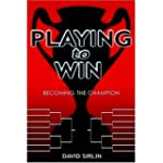 Playing to Win: Becoming the Champion...