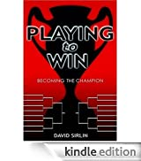 Playing to Win: Becoming the Champion [Edizione Kindle]