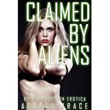 Claimed by Aliens (Alien Abduction Erotica)by Audrey Grace
