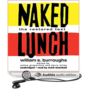 Naked Lunch: The Restored Text (Unabridged)