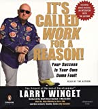 It's Called Work For a Reason!: Your Success Is Your Own Damn Fault [Audiobook][Unabridged] (Audio CD)