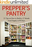 Prepper's Pantry: 25 Tips on How to B...