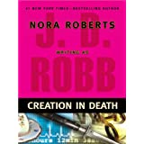Creation in Death ~ J. D. Robb