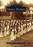 img - for Iberia Parish (Images of America (Arcadia Publishing)) book / textbook / text book