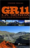 echange, troc Pierre Macia - GR11 La Senda : Grande traversée des Pyrénées espagnoles
