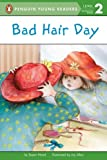 Bad Hair Day (Penguin Young Readers, L2) (0448419963) by Hood, Susan