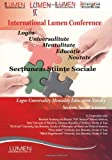 img - for Logos Universalitate Educatie Mentalitate Noutate. Sectiunea Stiinte Sociale (Lumen International Conference 2011) (Volume 3) (Romanian Edition) book / textbook / text book