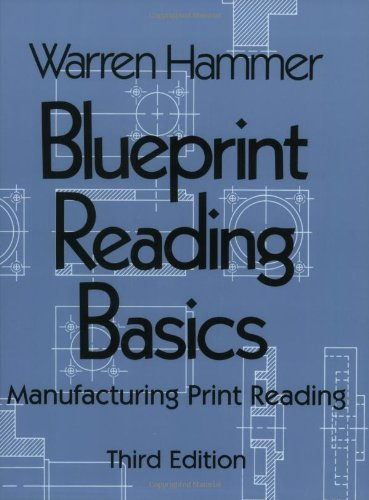 Blueprint Reading Basics: Manufacturing Print Reading - Industrial Press, Inc. - 083113125X - ISBN:083113125X