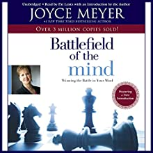 The Battlefield of the Mind: Winning the Battle in Your... Audiobook by Joyce Meyer Narrated by Pat Lentz