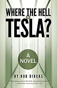 Where The Hell Is Tesla? A Novel by Rob Dircks ebook deal