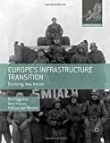 Europe's Infrastructure Transition: Economy, War, Nature (Making Europe)